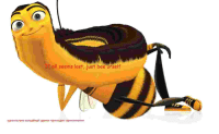 bee movie: If all seems lost, just bee urself bee movie