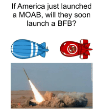"""<p>USA&rsquo;s secret plan via /r/dank_meme <a href=""""http://ift.tt/2p30b2w"""">http://ift.tt/2p30b2w</a></p>: If America just launched  a MOAB, will they soon  launch a BFB? <p>USA&rsquo;s secret plan via /r/dank_meme <a href=""""http://ift.tt/2p30b2w"""">http://ift.tt/2p30b2w</a></p>"""