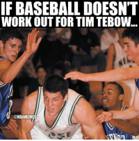 TEBOW IS DOING EVERYTHING!!: IF BASEBALL DOESN'T  WORKOUT FOR TIM TEBOW.  @NBAMEMES TEBOW IS DOING EVERYTHING!!