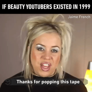 Dank, French, and 🤖: IF BEAUTY YOUTUBERS EXISTED IN 1999  Jaime French  Thanks for popping this tape Don't forget to drop me a letter if you liked my tape!  By Jaime French