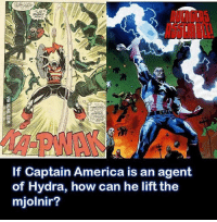 Even mjolnir wasn't expecting that plot twist: If Captain America is an agent  of Hydra, how can he lift the  mjolnir? Even mjolnir wasn't expecting that plot twist