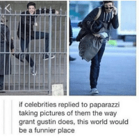 Memes, 🤖, and Paparazzi: if celebrities replied to paparazzi  taking pictures of them the way  grant gustin does, this world would  be a funnier place Bc Grant and Misha are amazing