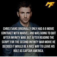 |- I hope Bucky or falcon takes over as cap🙏🏻 -| - - - - marvel marveluniverse dccomics marvelcomics dc comics hero superhero villain xmen apocalypse xmenapocalypse mu mcu doctorstrange spiderman deadpool meme captainamerica ironman teamcap teamstark teamironman civilwar captainamericacivilwar marvelfact marvelfacts fact facts suicidesquad: IF  CHRIS EVANS ORIGINALLY ONLY HAD A 6 MOVIE  CONTRACT WITH MARVEL AND WAS GOING TO QUIT  AFTER INFINITY WAR. BUT AFTER READING THE  SCRIPT FOR THE SECOND INFINITY WAR MOVIE HE  DECIDED IT WOULD BE A NICE WAY TO LEAVE HIS  ROLE AS CAPTAIN AMERICA |- I hope Bucky or falcon takes over as cap🙏🏻 -| - - - - marvel marveluniverse dccomics marvelcomics dc comics hero superhero villain xmen apocalypse xmenapocalypse mu mcu doctorstrange spiderman deadpool meme captainamerica ironman teamcap teamstark teamironman civilwar captainamericacivilwar marvelfact marvelfacts fact facts suicidesquad