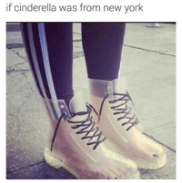 Deadass waiting for Prince Charming: if cinderella was from new york Deadass waiting for Prince Charming