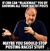"""The Other 98%: IF CNN CAN """"BLACKMAIL"""" YOU BY  SHOWING ALL YOUR RACIST POSTS  09  MAYBE YOU SHOULD STOP  POSTING RACIST STUFF The Other 98%"""