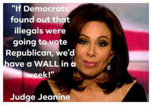 "In this case, Democrats would INSIST on a wall.  There Is PANIC In The Diabetes Industry! Big Pharma executives can't believe their eyes. SEE WHY CLICK HERE ►► http://u-read.org/no-diabetes: ""If Democrats  found out that  illegals were  going to vote  Republican, we'd  have a WALL in a  week!""  Judge Jeanine In this case, Democrats would INSIST on a wall.  There Is PANIC In The Diabetes Industry! Big Pharma executives can't believe their eyes. SEE WHY CLICK HERE ►► http://u-read.org/no-diabetes"