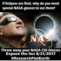 "<p>Stay w👁ke via /r/dank_meme <a href=""http://ift.tt/2vnEiK4"">http://ift.tt/2vnEiK4</a></p>: If Eclipses are Real, why do you need  special NASA glasses to see them?  Throw away your NASA CGI Glasses  Expose the lies 8/21/2017  #Research FlatEarth <p>Stay w👁ke via /r/dank_meme <a href=""http://ift.tt/2vnEiK4"">http://ift.tt/2vnEiK4</a></p>"