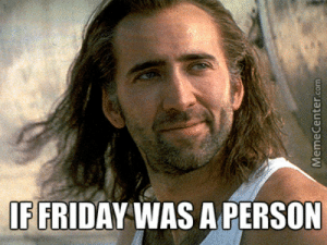 Nick Cage Meme | www.picturesso.com: IF FRIDAY WAS A PERSON  MemeCenter Nick Cage Meme | www.picturesso.com