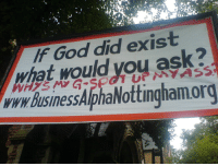 God, Ask, and Org: IF God did exist  at would you ask?  www.businessA(phaNottingham.org <p>We need to know</p>