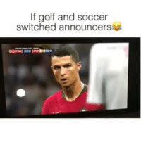 Funny, Goals, and Love: If golf and soccer  switched announcers This some good shit right here @larnite • ➫➫➫ Follow @Staggering for more funny posts daily! • (Ignore: memes like4like funny music love comedy me goals)