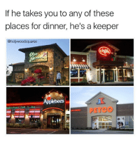 Memes, Petco, and 🤖: If he takes you to any of these  places for dinner, he's a keeper  PETCO  GROOMING @hollywoodsquares is a keeper bonappetit