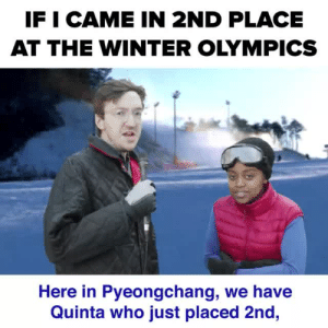 ihavebecomethesun:Honestly, this was so inspirational.: IF I CAME IN 2ND PLACE  AT THE WINTER OLYMPICS  Here in Pyeongchang, we have  Quinta who just placed 2nd, ihavebecomethesun:Honestly, this was so inspirational.