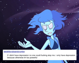 Fucking, Meme, and Tumblr: if i didnt have depression no one could fucking stop me. i only have depression  because otherwise im too powerful Depression | Tumblr Fandom Text Posts | Know Your Meme