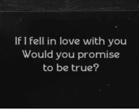 Love, True, and Http: If I fell in love with you  Would you promise  to be true? http://iglovequotes.net/