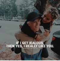 Jealous, Love, and Memes: IF I GET JEALOUS  THEN YES, I REALLY LIKE YOU.  WWW. HIGHINLOVE.CO Tag Your Love ❤️