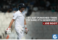 """Joe Root on his reaction after being given out on 88 by DRS.: IF I GET PUNISHED THEN  IM SURE IT'S DESERVED""""  JOE ROOT Joe Root on his reaction after being given out on 88 by DRS."""