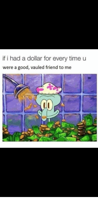 If I Had A Dollar