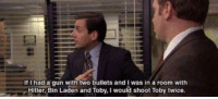 https://t.co/TpFfra9uTf: If I had a qun with two bullets and I was in a room with  Hitler, Bin Laden and Toby, I would shoot Toby twice. https://t.co/TpFfra9uTf