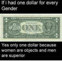 👍  Buzz: If i had one dollar for every  Gender  Yes only one dollar because  women are objects and men  are superior 👍  Buzz