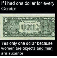 My other account @edgy.cars: If i had one dollar for every  Gender  Yes only one dollar because  women are objects and men  are superior My other account @edgy.cars