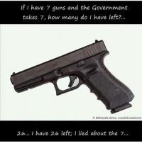 America, Feminism, and Friends: If I have 7 guns and the Government  takes 7, how many do I have left?..  takes 7, how many do I have left?…  ㅇ BobNoodle 2016; wwwwbobnoodle.com  26... I have 26 left; I lied about the 7... Tag your gun buddy @guns_are_fun_💐 - Follow my backup - 🇺🇸 @thesupremealice🇺🇸 ✨Tags your friends ✨ - - ❤️🇺🇸🙏🏻 politicians racist gop conservative republican liberal democrat libertarian Trump christian feminism atheism Sanders Clinton America patriot muslim bible religion quran lgbt government BLM abortion traditional capitalism makeamericagreatagain maga president