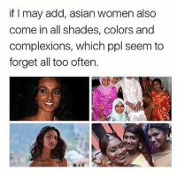 & if you didn't know well now you know Rp @stop.cultural.appropriationn . . asian asians women woman mujeres: if I may add, asian women also  come in all shades, colors and  complexions, which ppl seem to  forget all too often. & if you didn't know well now you know Rp @stop.cultural.appropriationn . . asian asians women woman mujeres
