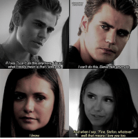 [Stelena parallel] I've made this edit once before, but I LOVE this parallel sm so I decided to make it again lmao. I've finally started on 13 reasons why, but I see it with my sister and she has never time to watch it, so I can't finish it ugh the frustration ♕ Q: top 3 favorite male characters in any show? A: Klaus Mikaelson, Bellamy Blake and Dean Winchester (and Stiles Stilinski lol) theoriginals thevampirediaries tvd to stelena damonsalvatore stefansalvatore carolineforbes elenagilbert elijahmikaelson rebekahmikaelson klausmikaelson katherinepierce bonniebennett hayleymarshall kolmikaelson delena: If I say can't do this anymore Elena  what really mean is that I love you  I know.  2x05/4x0  I can't do this, Elena Not anymore.  And when I say, 'Fine, Stefan, whatever  well that means l love you too [Stelena parallel] I've made this edit once before, but I LOVE this parallel sm so I decided to make it again lmao. I've finally started on 13 reasons why, but I see it with my sister and she has never time to watch it, so I can't finish it ugh the frustration ♕ Q: top 3 favorite male characters in any show? A: Klaus Mikaelson, Bellamy Blake and Dean Winchester (and Stiles Stilinski lol) theoriginals thevampirediaries tvd to stelena damonsalvatore stefansalvatore carolineforbes elenagilbert elijahmikaelson rebekahmikaelson klausmikaelson katherinepierce bonniebennett hayleymarshall kolmikaelson delena