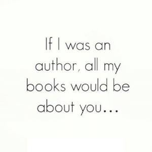https://iglovequotes.net/: IF I was an  author, all my  books would be  about you... https://iglovequotes.net/