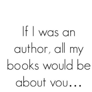 https://iglovequotes.net/: If I was an  author, all my  books would be  about vou... https://iglovequotes.net/