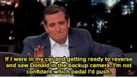"Donald Trump, Saw, and Ted: If I were in my car and getting ready to reverse  and saw Donald in the backup camera, L'm not  confident which pedal I'd push. <p><a class=""tumblr_blog"" href=""http://scumbag-vanguard.tumblr.com/post/153004325677"">scumbag-vanguard</a>:</p> <blockquote> <p><a class=""tumblr_blog"" href=""http://mrswaylandworld.tumblr.com/post/152975929904"">mrswaylandworld</a>:</p> <blockquote> <p><a class=""tumblr_blog"" href=""http://damnian-wayne.tumblr.com/post/142018695516"">damnian-wayne</a>:</p> <blockquote> <p><a class=""tumblr_blog"" href=""http://micdotcom.tumblr.com/post/142017442583"">micdotcom</a>:</p> <blockquote> <p>Yes, Ted Cruz actually said this on national TV — <b><a href=""http://mic.com/articles/139463/ted-cruz-tells-jimmy-kimmel-he-d-consider-running-over-donald-trump-with-his-car?utm_source=policymicTBLR&amp;utm_medium=main&amp;utm_campaign=social"">and then he brought up serial killers (!)</a>.</b></p> </blockquote> <p>I'm 330% here for the Zodiac Killer taking down Trump</p> </blockquote> <p>Do your thing Ted</p> </blockquote> <p>Ted Cruz redemption arc</p> </blockquote>"