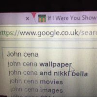 """Google, John Cena, and Movies: If I Were You Show  ttps://www.google.co.uk/sear  John cena  john cena wallpape  john cena and nikki bella  john cena movies  john cena images <p><a href=""""http://nostalgiaultra.tumblr.com/post/113551068065/my-first-vine-i-think-youll-find-its-relevant-to"""" class=""""tumblr_blog"""" target=""""_blank"""">nostalgiaultra</a>:</p><blockquote><p>My first Vine. I think you'll find its relevant to everyone's interests and is irrefutable relatable content</p></blockquote>"""