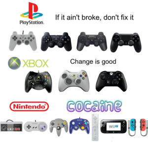 wii: If it ain't broke, don't fix it  PlayStation  SONY  SONY  SONY  Change is good  ХВОX  хвох  COcaine  Nintendo  AAL  EREE  Wiiu  Wii