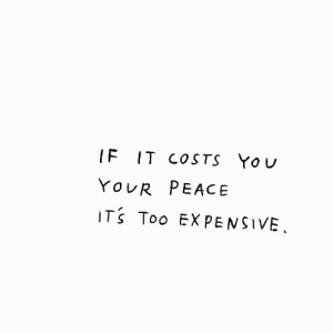 Yo, Peace, and Too: IF IT COSTS Yo v  YOUR PEACE  ITs Too EXPENSIVE,