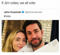 if you are eligible, vote!!! 🇺🇸: If Jim votes, we all vote  John Krasinski < @johnkrasinski  #V ote if you are eligible, vote!!! 🇺🇸