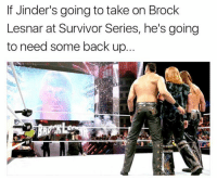 Just saying...: If Jinder's going to take on Brock  Lesnar at Survivor Series, he's going  to need some back up. Just saying...