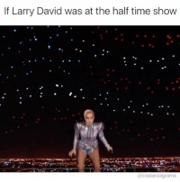 My hero does wear a cape @curbyourlarrydavid costanzagrams: If Larry David was at the half time show  @costanzagrams My hero does wear a cape @curbyourlarrydavid costanzagrams