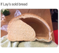 Lay's, Memes, and 🤖: If Lay's sold bread Honestly though...
