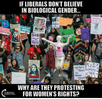 Memes, Good, and 🤖: IF LIBERALS DON'T BELIEVE  IN BIOLOGICAL GENDER...  IMMIGRANTS  CAN  E GET THE  JOB DONE  VE TH  EOPLE  ealthcare  ealthcar  99%  Sou  MISOGYNIST  GHT  WE THE  PEOPLE  ,个  HUMAN  CHEERS  WHY ARE THEY PROTESTING  FOR WOMEN'S RIGHTS?  (TOR  TURNING  POINT USA GOOD QUESTION! 🤔🤔🤔 #BigGovSucks