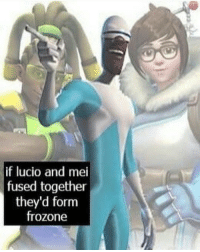 OH LETS FREEZE, DON'T BREAK IT DOWN: if lucio and mei  fused together  they'd form  frozone OH LETS FREEZE, DON'T BREAK IT DOWN