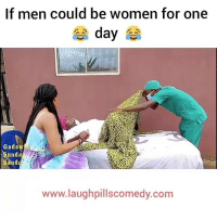 Funny, Memes, and Appreciate: If men could be women for one  day  unda  Sand  www.laughpillscomedy.com 😂😂😂 We need to appreciate women Tag someone to see this ➡️➡️➡️ . . Via: @laughpillscomedy funny joke comedy
