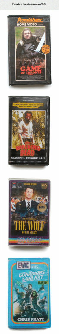 Chris Pratt, Home, and Time: If modern favorites were on VHS...  VHS  HOME VIDEO presents  IEWS  OF OTHER  OF THRONES  RENE CHATEAU  COMPLETE FIRST SEASON ON VHS  FOR THE FIRST TIME  SEASON 1-EPISODE 1 & 2  LEUNARIDO DICAPRIO  HO  THR WOLr  OP WALL STREET  EUC  GUARDIANS  ‰ GALAXY  MARVED  CHRIS PRATT <p>Modern Favorites On VHS.</p>