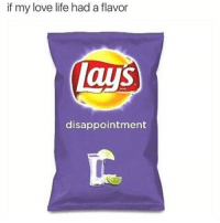 I laughed way too hard at this and now I'm sad. (@yourmomsatonmyface) thenewsclan dead love dating relatable haha accurate: if my love life had a flavor  disappointment I laughed way too hard at this and now I'm sad. (@yourmomsatonmyface) thenewsclan dead love dating relatable haha accurate