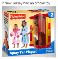 Memes, Fisher Price, and New Jersey: If New Jersey had an official toy  2-  Fisher Price  Ages+  Spray Tan Playset  Spray Booth  Non-Toxic Spray  Eye Protectors  MADE WITH MOMUS I wish they had this when I was a kid 😩💦