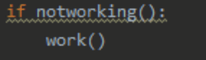 How my boss thinks programming works.: if notworking():  work() How my boss thinks programming works.