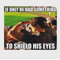 Mlb, Cubs, and Shield: IF ONLY HEHA SOMETHING  TO SHIELD HIS EYES  ROFLBO Obviously a Cubs fan.