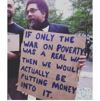 Memes, Money, and Truth: IF ONLY THE  WAR ON POVERTY  WAS A REAL W  THEN WE wouL  ACTUALLY BE  PUTTING MONEY  INTO IT Truth. 💯💯💯 Repost @itsfeminism