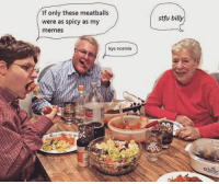 kys: If only these meatballs  were as spicy as my  memes  kys normie  stfu billy