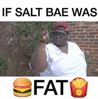 Via: @the40four If salt bae was fat McBae 😂😂😂 Tag 3️⃣ People 👇🏻👇🏼👇🏽👇🏾👇🏿 (@robiiiworld) theshaderoom the40four saltbae mcdonalds mcdonald bigmac fries bigboy fatboy hungry style salt @nusr_et igcomedy instacomedy cook cheif: IF SALT BAE WAS  FAT Via: @the40four If salt bae was fat McBae 😂😂😂 Tag 3️⃣ People 👇🏻👇🏼👇🏽👇🏾👇🏿 (@robiiiworld) theshaderoom the40four saltbae mcdonalds mcdonald bigmac fries bigboy fatboy hungry style salt @nusr_et igcomedy instacomedy cook cheif
