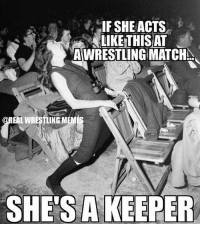 "Tag that ""keeper"" of yours! @atrealwrestlingmemes: IF SHE ACTS  ALIKE THIS AT  AWRESTLINGMATCHSu  EALWRESTLING MEM  SHES A KEEPER Tag that ""keeper"" of yours! @atrealwrestlingmemes"