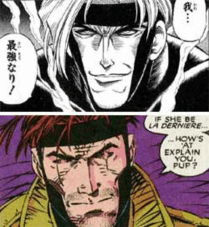 Anime, X-Men, and Cartoon: IF SHE BE  LA DERNIERE...  HOW'S  AT  EXPLAIN  YOU  PUP? The characters of Gambit in X-Men and Udō Jin-e in Rurouni Kenshin share a character model, both in the manga/comics and in the anime/cartoon.